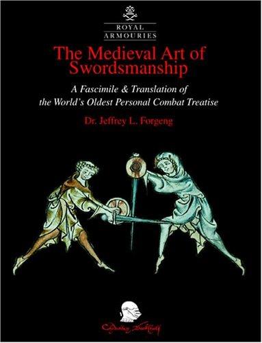 The Medieval Art Of Swordsmanship A Facsimile Dr Jeffrey L