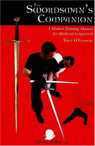 9781891448416: The Swordsman's Companion: A Modern Training Manual for the Medieval Longsword