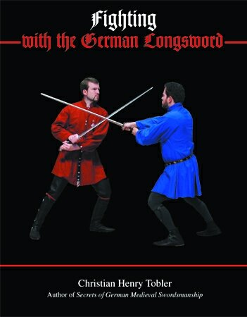 9781891448454: Fighting with the German Longsword