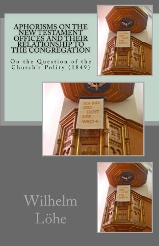 9781891469374: Aphorisms On the New Testament Offices and their Relationship to the Congregation: On the Question of the Church?s Polity (1849)