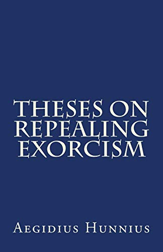 Theses On Repealing Exorcism: Aegidius Hunnius