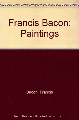 9781891475214: Francis Bacon: Paintings