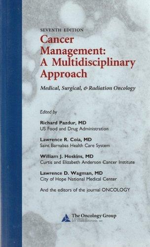 Cancer Management: A Multidisciplinary Approach: Medical, Surgical: Richard Pazdur