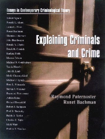 essays on criminological theory Explaining criminals and crime : essays in contemporary criminological of theory in criminology original essays addressing theories of.