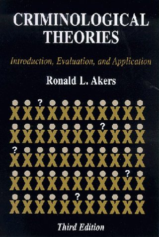 9781891487385: Criminological Theories : Introduction, Evaluation, and Application (3rd Edition)