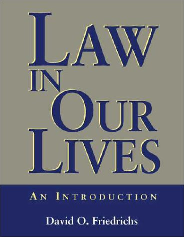 Law in Our Lives: An Introduction: David O. Friedrichs