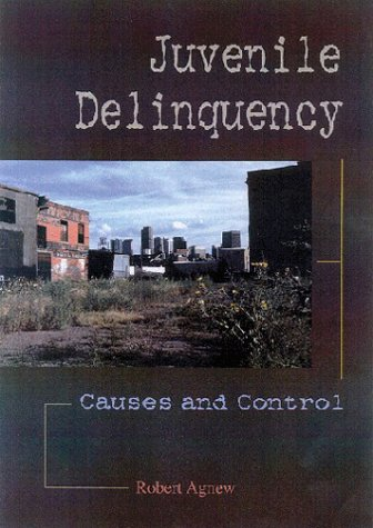 9781891487477: Juvenile Delinquency: Causes and Control (The Roxbury Series in Crime, Justice, and Law)
