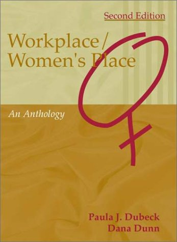 Workplace/Women's Place: An Anthology: Paula Dubeck; Dana