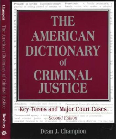 9781891487590: The American Dictionary of Criminal Justice: Key Terms and Major Court Cases