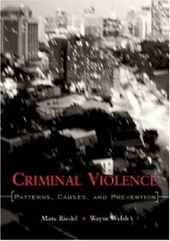 9781891487675: Criminal Violence: Patterns, Causes, and Prevention