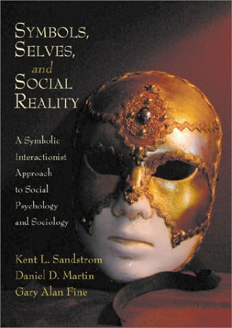 9781891487729: Symbols, Selves, and Social Reality: A Symbolic Interactionist Approach to Social Psychology and Sociology