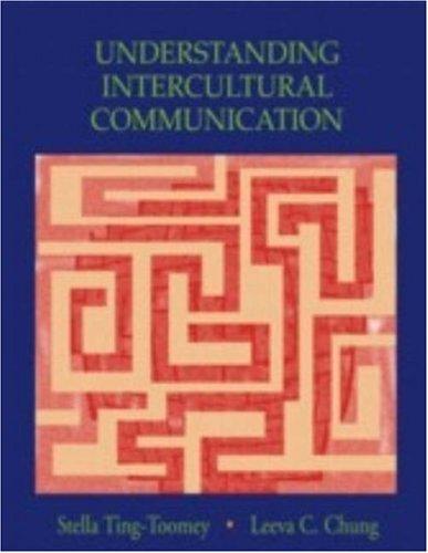 Understanding Intercultural Communication: Ting-Toomey, Stella; Chung,