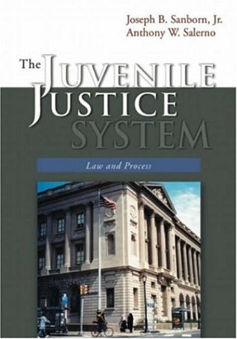 The Juvenile Justice System: Law and Process