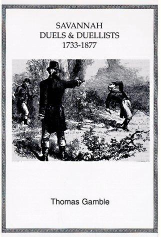 Savannah Duels and Duelists, 1733-1877: Gamble, Thomas