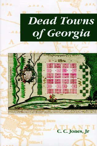 9781891495038: Dead Towns of Georgia (Collections of the Georgia Historical Society)
