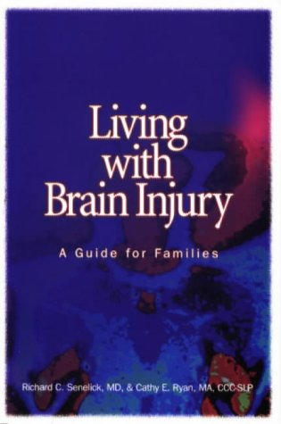 9781891525001: Living with Brain Injury: A Guide for Families (Rev)