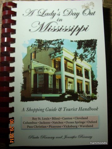 A Lady's Day Out in Mississippi: A Shoping Guide & Tourist Handbook: Ramsey, Jennifer; ...