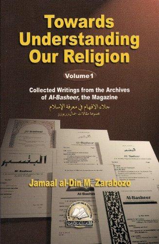 Towards Understanding Our Religion (Volume 1): Jamal Al-Din Zarabozo