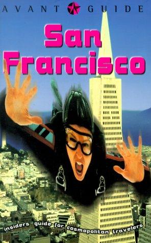 Avant-Guide San Francisco: Insiders' Guide for Cosmopolitan Travelers: Dan Levine