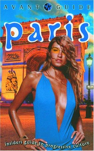 Avant-Guide Paris: Insiders Guide to Progressive Culture