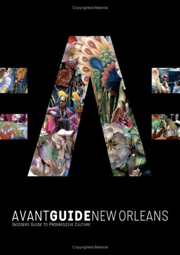 9781891603228: Avant Guide New Orleans: Insiders Guide to Progressive Culture [With Mini Book] (Avant-Guide New Orleans: Insiders Guide for Cosmopolitan Travellers)