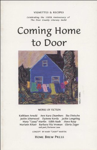 9781891609053: Coming Home to Door: Vignettes & Recipes Celebrating the 100th Anniversary of the Door County Literary Guild