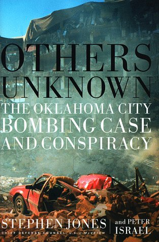 Others Unknown: The Oklahoma City Bombing Case and Conspiracy: Jones, Stephen and Israel, Peter