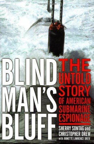 Blind Man's Bluff: The Untold Story Of American Submarine Espionage (1891620088) by Christopher Drew; Sherry Sontag