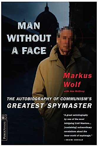9781891620126: Man Without A Face: The Autobiography of Communism's Greatest Spymaster