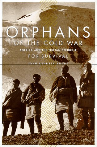 9781891620188: Orphans Of The Cold War: The United States, China, And The Tragedy Of Modern Tibet