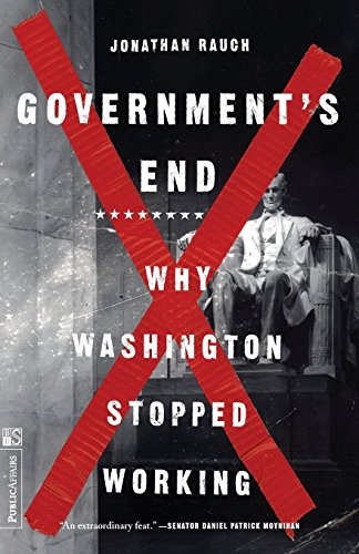 Government's End Why Washington Stopped Working