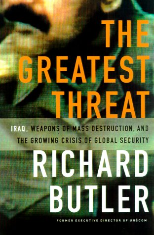 9781891620539: The Greatest Threat: Iraq, Weapons of Mass Destruction and the Growing Crisis in Global Security
