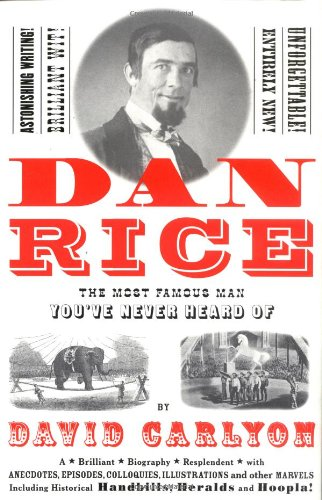 9781891620577: Dan Rice: The Most Famous Man You've Never Heard of