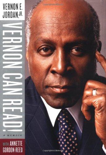 VERNON CAN READ! - A Memoir: Jordan, Vernon E., Jr. With Annette Gordon-Reed