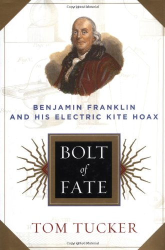 9781891620706: Bolt Of Fate: Benjamin Franklin And His Electric Kite Hoax