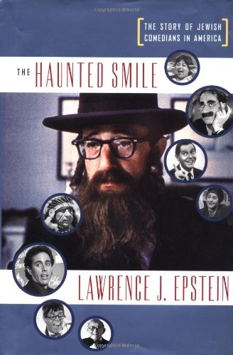 9781891620713: The Haunted Smile: The Story of Jewish Comedians in America