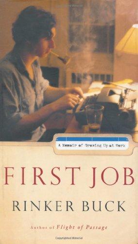 First Job : A Memoir of Growing: Rinker Buck