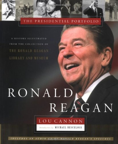 9781891620843: Ronald Reagan: The Presidential Portfolio: History as Told through the Collection of the Ronald Reagan Library and Museum