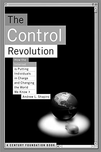 9781891620867: The Control Revolution: How the Internet is Putting Individuals in Charge and Changing the World We Know