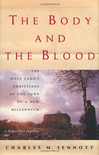 9781891620959: The Body and the Blood: The Holy Land at the Turn of a New Millennium: A Reporter's Journey