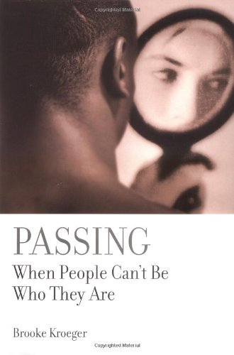 9781891620997: Passing: When People Can't Be Who They Are