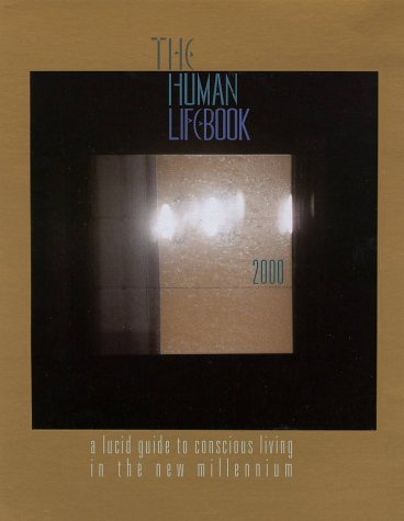 9781891628108: The Human LifeBook (aka The Human HandBook): A Lucid Guide To Conscious Living in The New Millennium