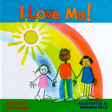 I Love Me! (Fuzzy-Feeling Books): Kim L. Dulaney;