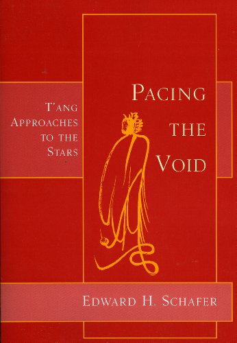 Pacing the Void: T'ang Approaches to the Stars (1891640143) by Edward H. Schafer