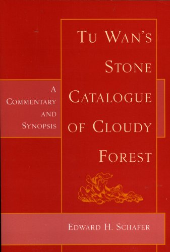 Tu Wan's Stone Cat. of Cloudy Forest: A Commentary and Synopsis (1891640151) by Edward H. Schafer