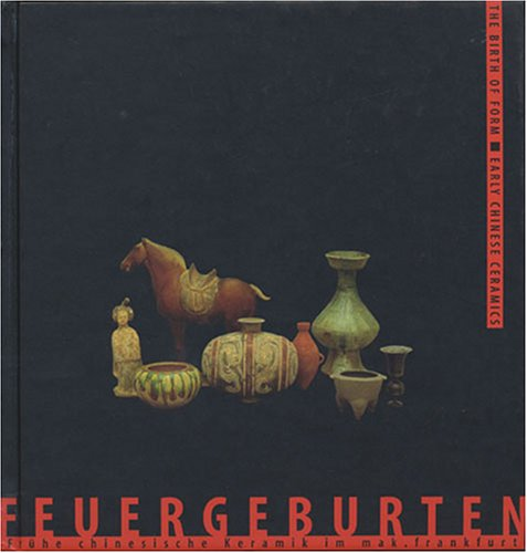Birth of Form : Early Chinese Ceramics: Dr. Stephan von