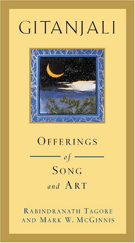 Gitanjali: Offerings of Song and Art: Rabindranath Tagore