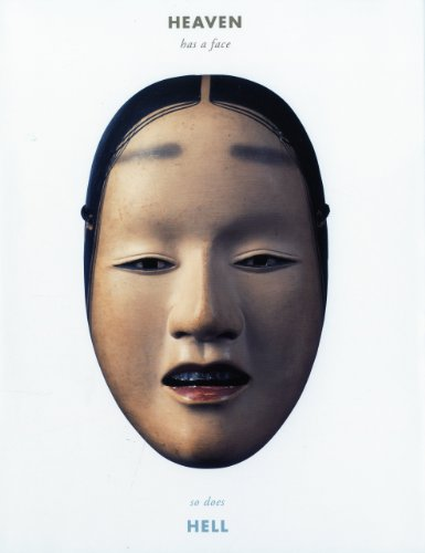 9781891640322: Heaven Has a Face, So Does Hell: The Art of the Noh Mask