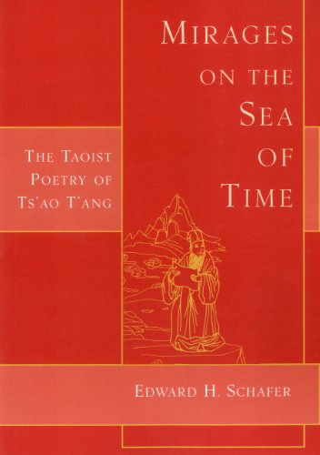 Mirages on the Sea of Time: The Taoist Poetry of Ts'ao T'ang (1891640453) by Edward H. Schafer