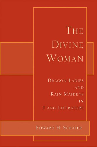9781891640483: The Divine Woman: Dragon Ladies and Rain Maidens in T'ang Literature